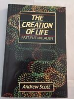 The Creation of Life: Past, Future, Alien Andrew Scott Paperback