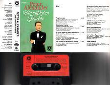 PETER ALEXANDER - Die Süssesten Früchte > MC Musikkassette