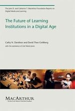 The Future of Learning Institutions in a Digital Age (John D. and-ExLibrary