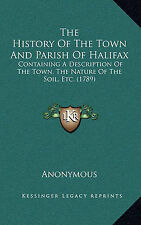 The History Of The Town And Parish Of Halifax: Containing A Description Of The T