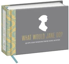 What Would Jane Do?: Quips and Wisdom from Jane Austen [New Book]