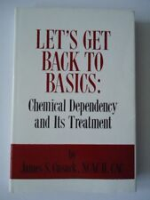 Let's Get Back To Basics: Chemical Dependence and its treatment Cusack signed