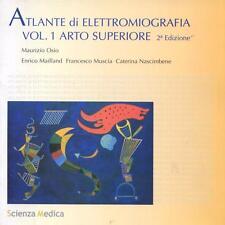 Osio ATLANTE DI ELETTROMIOGRAFIA VOL. 1 ARTO SUPERIORE 2°Edizione Scienza Medica