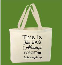 100% Algodón THIS IS la bolsa de I ALWAYS Forget Divertido para vida Shopper