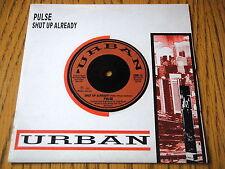 "PULSE - SHUT UP ALREADY  7"" VINYL PS"