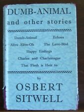 Dumb-Animal and other Stories by Osbert Sitwell, 1st Eng edit, Duckworth, 1930
