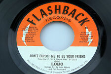 Lobo: Don't Expect Me to be Your Friend / How Can I Tell Her  [Unplayed Copy]