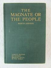 Martin Johnson THE MAGNATE OR THE PEOPLE Lowest Railroad Rates in the World 1913