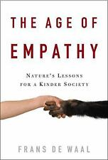 The Age of Empathy: Nature's Lessons for a Kinder Society by de Waal, Frans
