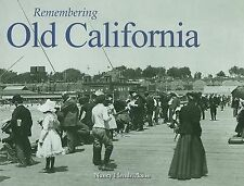 Remembering Old California: By Hendrickson, Nancy