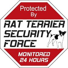 Rat Terrier Security Force Dog Sign