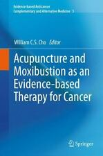 Acupuncture and Moxibustion As an Evidence-Based Therapy for Cancer 3 (2014,...