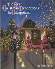 The Best Christmas Decorations in Chicagoland by Mary Edsey 1995, Chicago