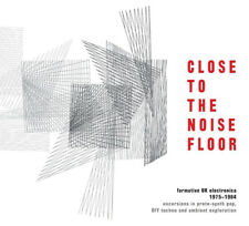Various Artists : Close to the Noise Floor: Formative UK Electronica 1975-1984
