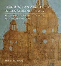 Becoming an Architect in Renaissance Italy: Art, Science, and the Career of Bal