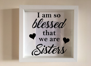 Box Frame Vinyl Decal Sticker Wall art Quot I am so blessed that we are Sisters
