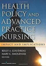 Health Policy and Advanced Practice Nursing : Impact and Implications Paperback