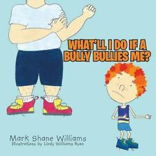 What'll I Do If a Bully Bullies Me? (2013, Paperback)