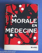 La morale en médecine - T. J. O' Donnel 1962 Ed. Mame