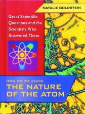 How Do We Know the Nature of the Atom (Great Scientific Questions and the