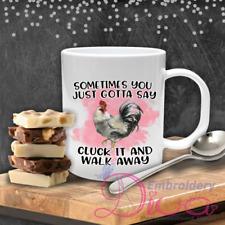 Sometimes You Just Gotta Say Cluck It & Walk Away Coffee Mug