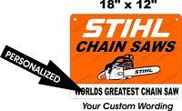 "Stihl Chain Saw Personalized Custom Wording Chain Saw 12"" x 18"" Aluminum Sign"