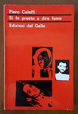 CALEFFI Piero, SI FA PRESTO A DIRE FAME 1965 Del Gallo, RESISTENZA, PARRI Ferruc
