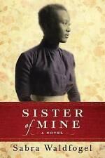 (Good)-Sister of Mine: A Novel (Paperback)-Waldfogel, Sabra-1503935345