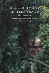 Arno Schmidts Zettel's Traum. Ein Lesebuch, Arno Schmidt