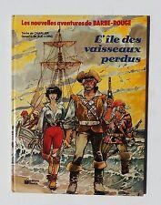 Barbe-Rouge. L'île des Vaisseaux perdus. Fleurus 1980. EO. Superbe