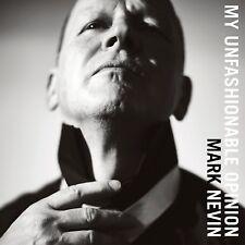 MARK NEVIN My Unfashionable Opinion 2017 12-track CD album NEW/SEALED