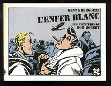 Collection X FUTUROPOLIS n°14 KENT & BERGOUZE Bob ROBERT: L'Enfer Blanc  EO 1985