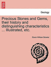 Precious Stones and Gems, their history and distinguishing characteristics ... I
