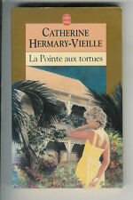 Catherine Hermary-Vieille : La Pointe aux tortues