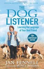 The Dog Listener: Learning the Language of Your Best Friend-Jan Fennell, Monty R