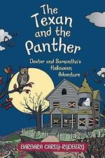 The Texan and the Panther : Dexter and Samantha's Halloween Adventure by...