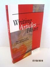Writing Articles from the Heart: How to Write and Sell Your Life Experiences
