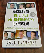 SECRETS OF INTERNET ENTREPRENEURS EXPOSED! – DALE BEAUMONT - SOFT COVER BOOK-NEW
