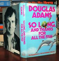 Adams, Douglas SO LONG, AND THANKS FOR ALL THE FISH  1st Edition 2nd Printing