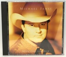 Where Love Runs Deep * by Michael James (CD, Jun-1995, Reunion)