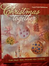 Christmas Together : Craft Share Bahe Decorate Live Celebrate by Carol Field...