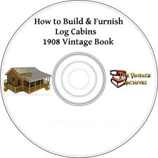 How To Build and Furnish Log Cabins(1908) Vintage Book on CD