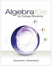Algebra for College Students by Jerome E. Kaufmann and Karen L. Schwitters...