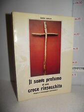 LIBRO Mario Gerlin IL SOAVE PROFUMO di una CROCE RINSECCHITA 1^ed.1991 + Santino