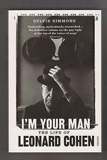 LEONARD COHEN  =  SYLVIE SIMMONS  =  I'M YOUR MAN THE LIFE OF LEONARD COHEN  =