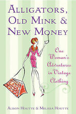Alligators, Old Mink & New Money, 0752874519, New Book