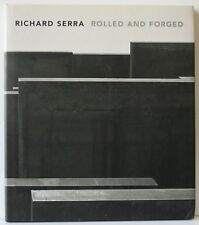 RICHARD SERRA / ROLLED AND FORGED / GAGOSIAN GALLERY 2006