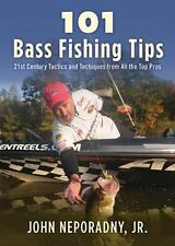 101 Bass Fishing Tips : Twenty-First Century Bassing Tactics and Techniques from