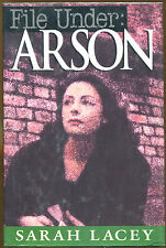 File Under: Arson by Sarah Lacey-First U.S. Edition/DJ-1996