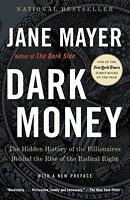 DARK MONEY - MAYER, JANE - NEW PAPERBACK BOOK(0307947904)